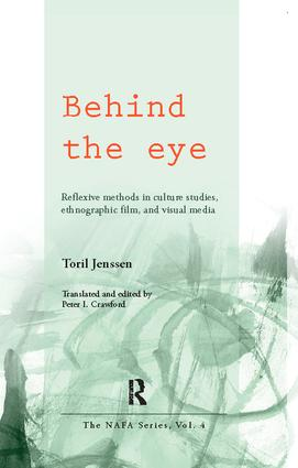 Behind the Eye: Reflexive Methods in Culture Studies, Ethnographic Film, and Visual Media, 1st Edition (Paperback) book cover