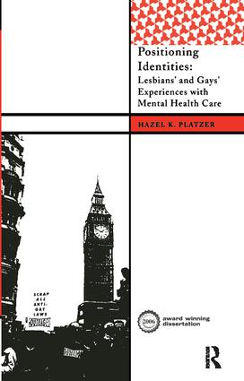 Positioning Identities: Lesbians' and Gays' Experiences with Mental Health Care, 1st Edition (Hardback) book cover