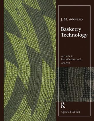 Basketry Technology: A Guide to Identification and Analysis, Updated Edition, 1st Edition (Hardback) book cover
