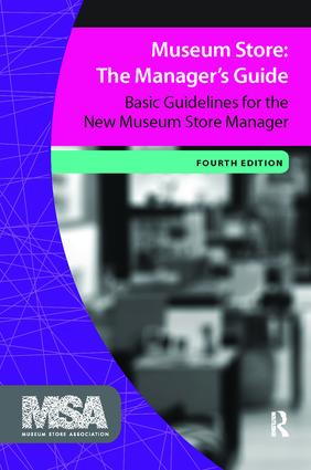 Museum Store: The Manager's Guide: Basic Guidelines for the New Museum Store Manager, 4th Edition (Hardback) book cover