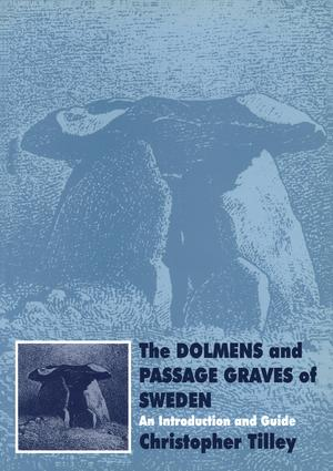 The Dolmens and Passage Graves of Sweden: An Introduction and Guide, 1st Edition (Paperback) book cover
