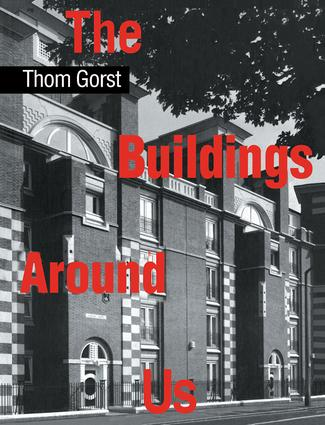 The Buildings Around Us: 1st Edition (Hardback) book cover