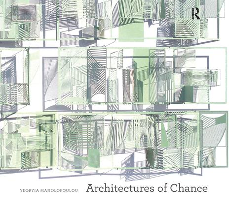 Architectures of Chance: 1st Edition (Hardback) book cover