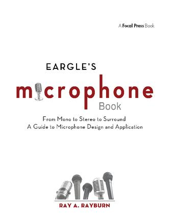 Eargle's The Microphone Book: From Mono to Stereo to Surround - A Guide to Microphone Design and Application, 3rd Edition (Hardback) book cover