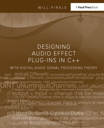 Designing Audio Effect Plug-Ins in C++: With Digital Audio Signal Processing Theory book cover