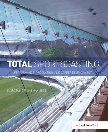 Total Sportscasting: Performance, Production, and Career Development, 1st Edition (Hardback) book cover