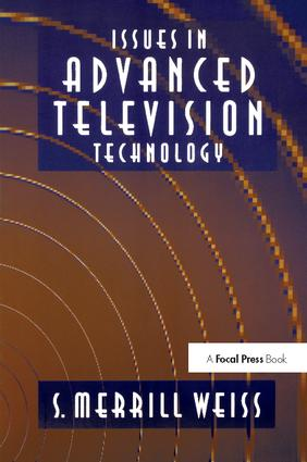 Issues in Advanced Television Technology: 1st Edition (Hardback) book cover