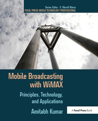 Mobile Broadcasting with WiMAX: Principles, Technology, and Applications, 1st Edition (Hardback) book cover