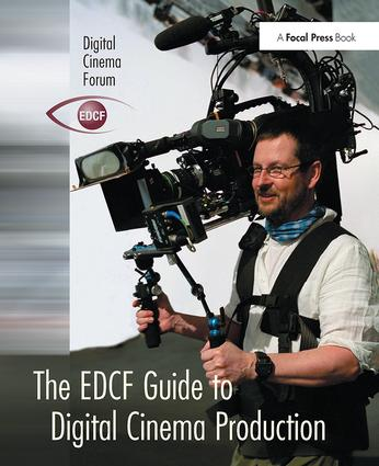 The EDCF Guide to Digital Cinema Production: 1st Edition (Hardback) book cover