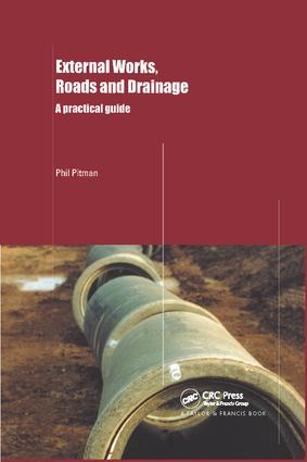 External Works, Roads and Drainage: A Practical Guide, 1st Edition (Hardback) book cover