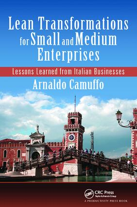 Lean Transformations for Small and Medium Enterprises: Lessons Learned from Italian Businesses, 1st Edition (Hardback) book cover