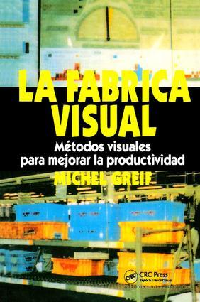 La Fbrica Visual: Metodos Visuales para Mejorar la Productividad, 1st Edition (Paperback) book cover