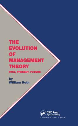 The Evolution of Management Theory: Past, Present, Future, 1st Edition (Hardback) book cover