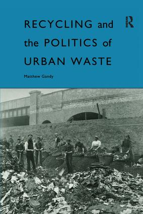 Recycling and the Politics of Urban Waste: 1st Edition (Hardback) book cover