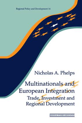 Multinationals and European Integration: Trade, Investment and Regional Development, 1st Edition (Hardback) book cover