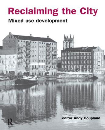Reclaiming the City: Mixed use development, 1st Edition (Hardback) book cover