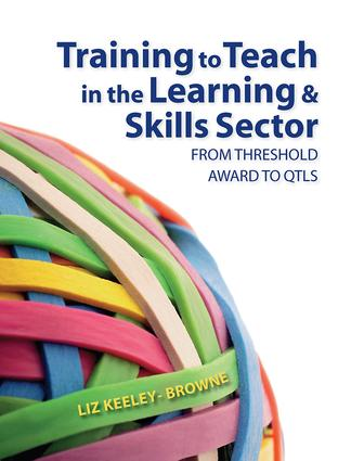 Training to Teach in the Learning and Skills Sector: From Threshold Award to QTLS, 1st Edition (Hardback) book cover