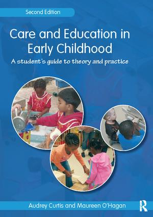 Care and Education in Early Childhood: A Student's Guide to Theory and Practice, 2nd Edition (Hardback) book cover