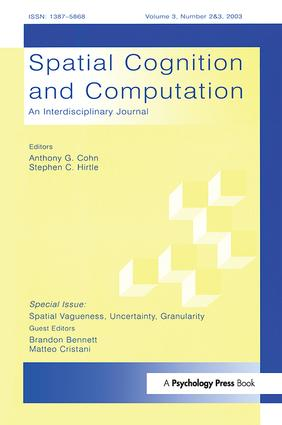 Spatial Vagueness, Uncertainty, Granularity: A Special Double Issue of spatial Cognition and Computation, 1st Edition (Paperback) book cover