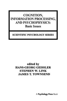 Cognition, Information Processing, and Psychophysics: Basic Issues, 1st Edition (Hardback) book cover