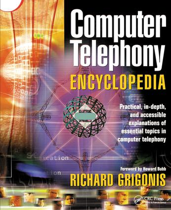 Computer Telephony Encyclopedia: 1st Edition (Hardback) book cover