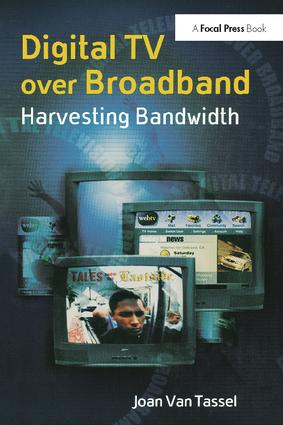 Digital TV Over Broadband: Harvesting Bandwidth, 2nd Edition (Hardback) book cover