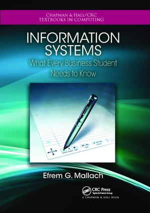 Information Systems: What Every Business Student Needs to Know, 1st Edition (Hardback) book cover