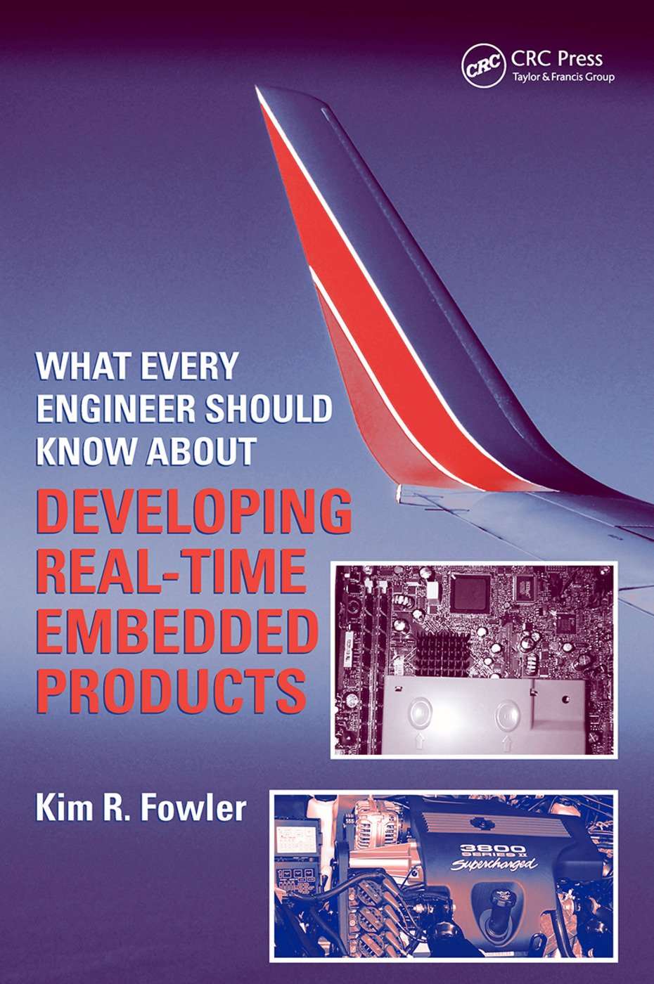 What Every Engineer Should Know About Developing Real-Time Embedded Products: 1st Edition (Hardback) book cover