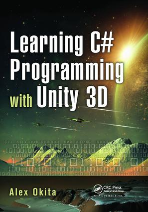 Learning C# Programming with Unity 3D: 1st Edition (Hardback) book cover