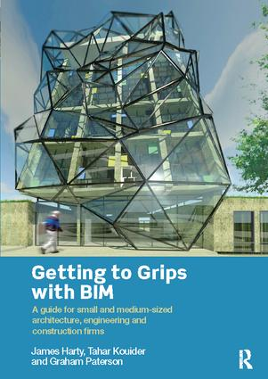 Getting to Grips with BIM: A Guide for Small and Medium-Sized Architecture, Engineering and Construction Firms, 1st Edition (Hardback) book cover