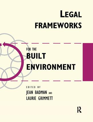 Legal Frameworks for the Built Environment: 1st Edition (Hardback) book cover