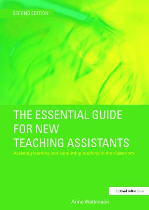 The Essential Guide for New Teaching Assistants: Assisting Learning and Supporting Teaching in the Classroom, 2nd Edition (Hardback) book cover
