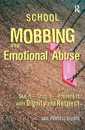School Mobbing and Emotional Abuse: See it - Stop it - Prevent it with Dignity and Respect, 1st Edition (Hardback) book cover