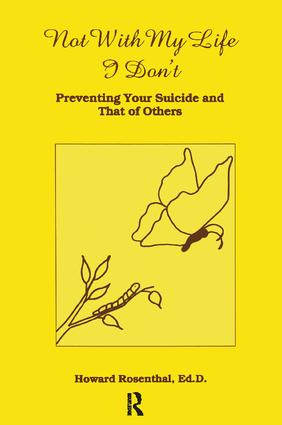 Not With My Life I Don't: Preventing Your Suicide And That Of Others, 1st Edition (Hardback) book cover