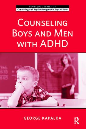 Counseling Boys and Men with ADHD: 1st Edition (Hardback) book cover