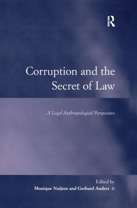Corruption and the Secret of Law: A Legal Anthropological Perspective, 1st Edition (Hardback) book cover