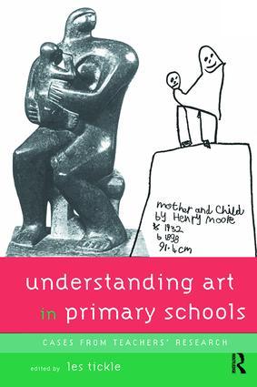 Understanding Art in Primary Schools: 1st Edition (Hardback) book cover