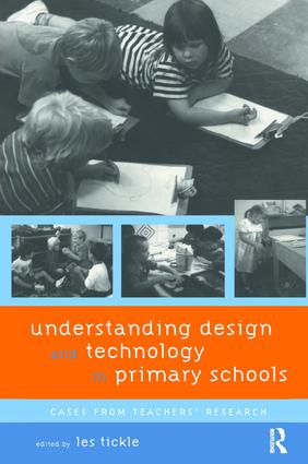 Understanding Design and Technology in Primary Schools: Cases from Teachers Research