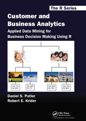 Customer and Business Analytics: Applied Data Mining for Business Decision Making Using R, 1st Edition (Hardback) book cover