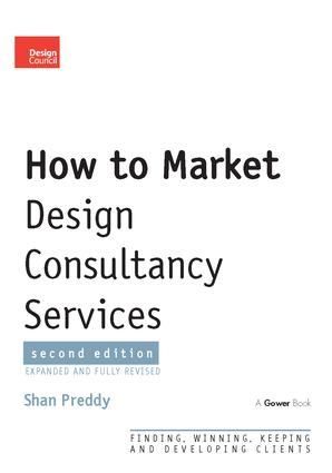 How to Market Design Consultancy Services: Finding, Winning, Keeping and Developing Clients, 2nd Edition (Hardback) book cover