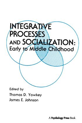 Integrative Processes and Socialization: Early To Middle Childhood, 1st Edition (Hardback) book cover