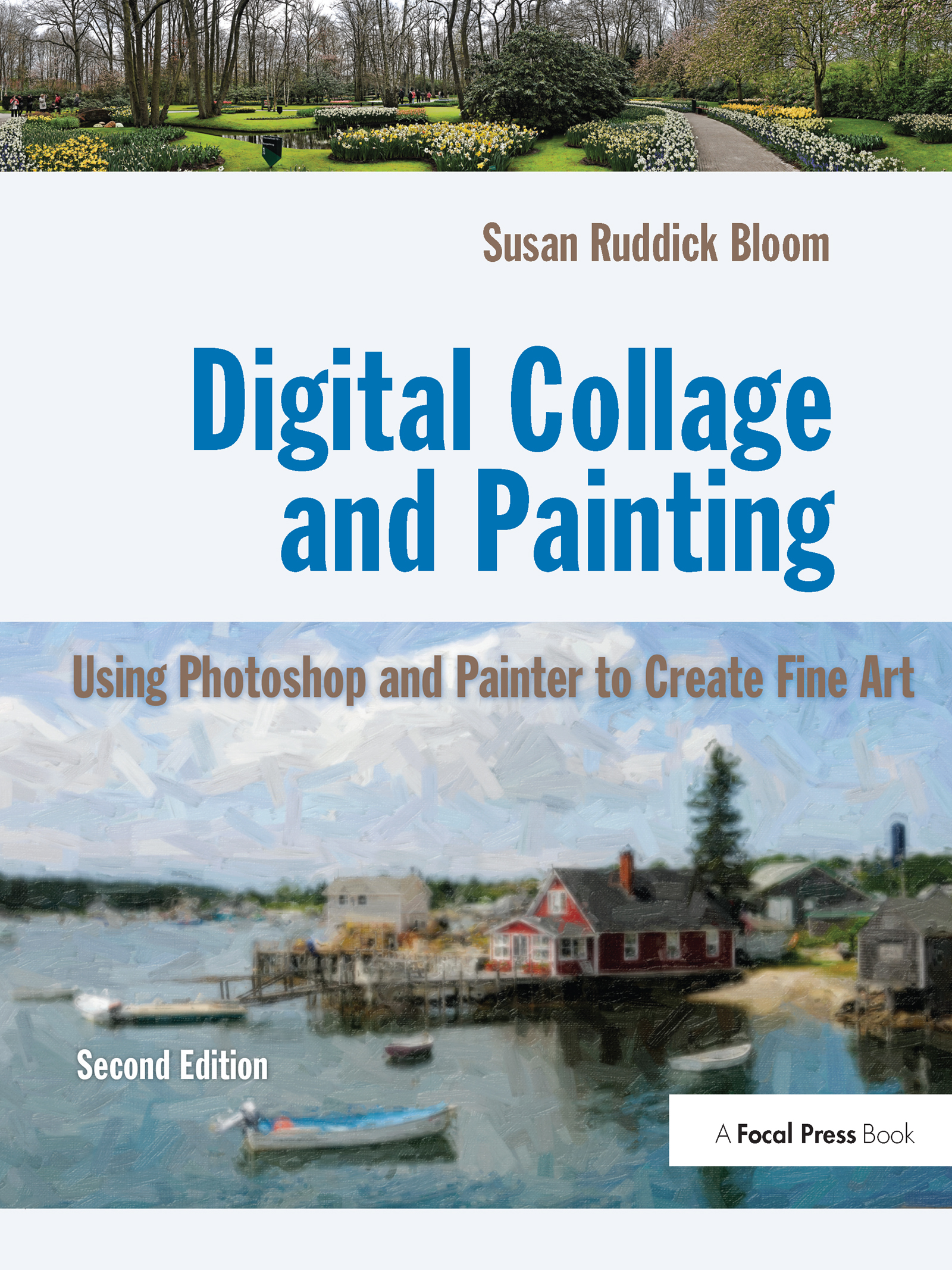 Digital Collage and Painting: Using Photoshop and Painter to Create Fine Art book cover