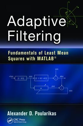 Adaptive Filtering: Fundamentals of Least Mean Squares with MATLAB
