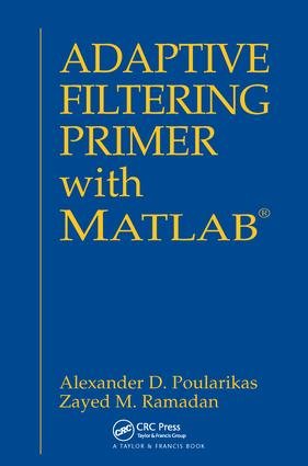 Adaptive Filtering Primer with MATLAB - CRC Press Book