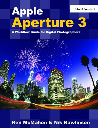 Apple Aperture 3: A Workflow Guide for Digital Photographers, 1st Edition (Hardback) book cover