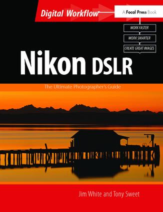 Nikon DSLR: The Ultimate Photographer's Guide: 1st Edition (Hardback) book cover