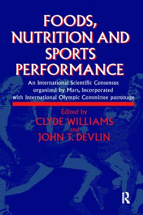 Foods, Nutrition and Sports Performance: An international Scientific Consensus organized by Mars Incorporated with International Olympic Committee patronage, 1st Edition (Hardback) book cover