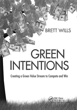 Green Intentions: Creating a Green Value Stream to Compete and Win, 1st Edition (Hardback) book cover