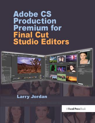 Adobe CS Production Premium for Final Cut Studio Editors: 1st Edition (Hardback) book cover