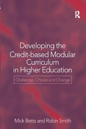 Developing the Credit-Based Modular Curriculum in Higher Education: Challenge, Choice and Change, 1st Edition (Hardback) book cover